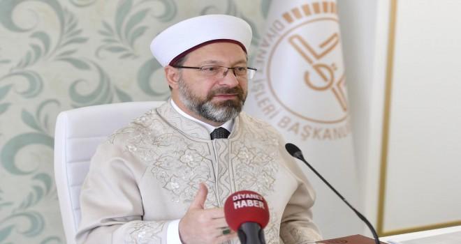 Diyanet İşleri Başkanı Erbaş, 'İslam, ilmin kucağına doğmuş bir dindir'