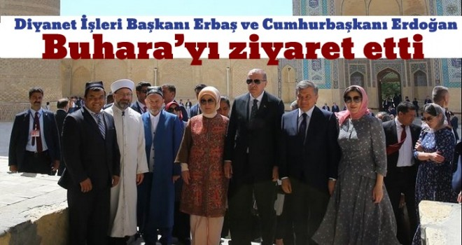 Başkan Erbaş, Buhara'yı ziyaret etti
