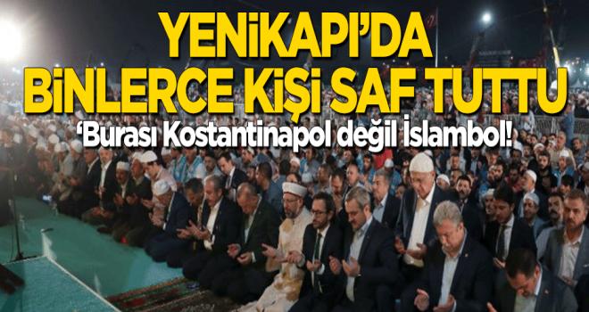 Yenikapı'da yüz binlerce kişi saf tuttu!
