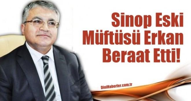 Sinop Eski Müftüsü Erkan Beraat Etti!