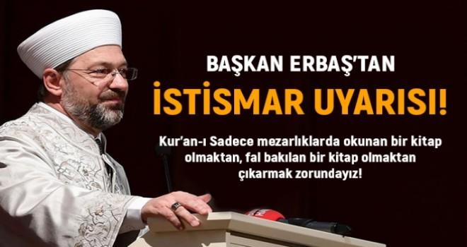 Başkan Erbaş'tan İstismar Uyarısı