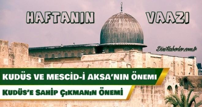 Haftanın Vaazı, Kudüs ve Mescid-i Aksa'nın Önemi