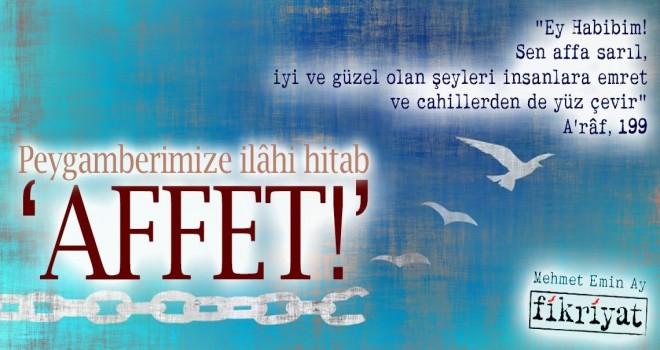 Peygamberimize ilâhi hitab, Affet…