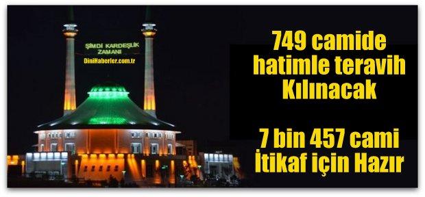 749 camide hatimle teravih Kılınacak ve 7 bin 457 cami İtikaf için Hazır