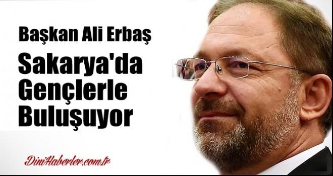 Dib Başkanı Ali Erbaş Sakarya'ya Gidiyor