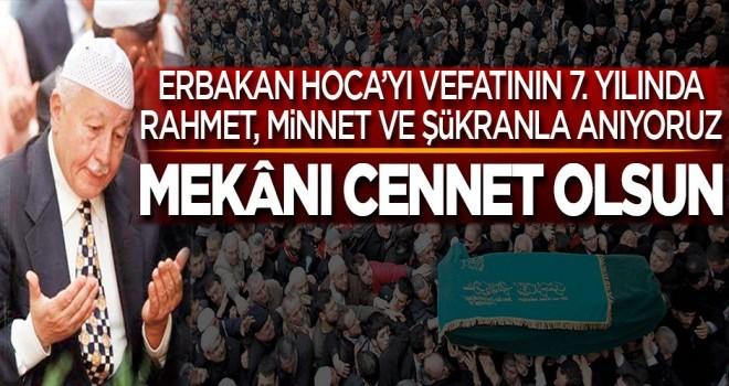 Erbakan Hoca'yı rahmet, minnet ve şükranla anıyoruz, mekânı Cennet olsun
