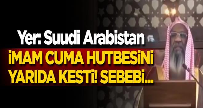 Yer: Suudi Arabistan... İmam Cuma hutbesini yarıda kesti!
