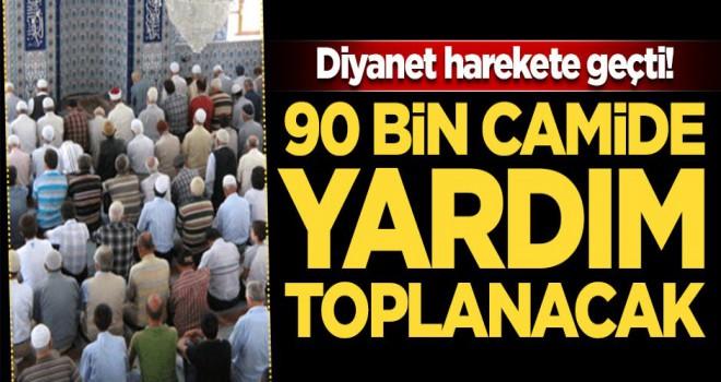 Diyanet harekete geçti! 90 bin camide yardım toplanacak