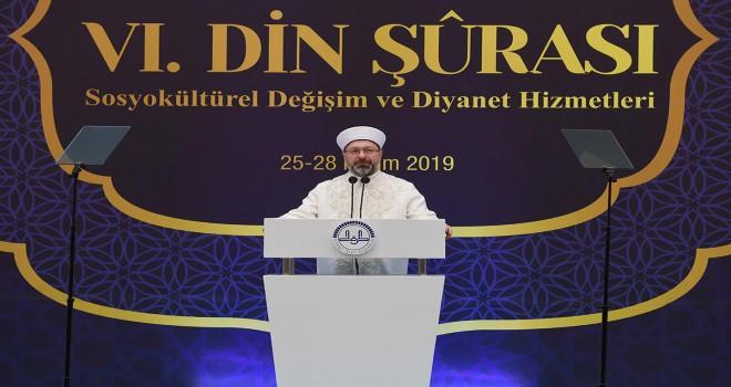 Diyanet İşleri Başkanı Erbaş, 6. Din Şûrası kararlarını açıkladı