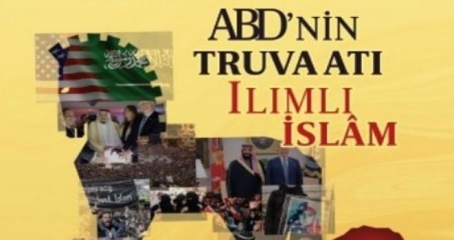 ABD'nin Truva Atı Ilımlı İslam