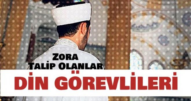 Zora Talip Olanlar, Din Görevlileri...