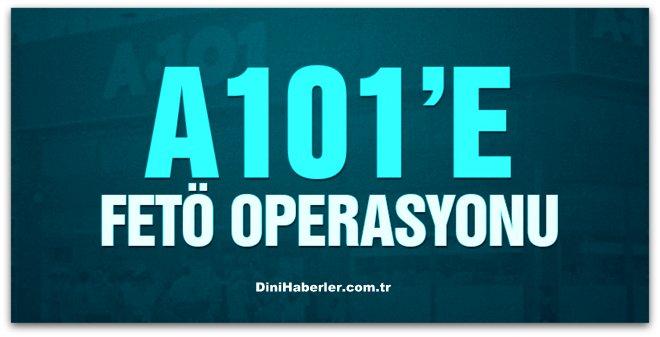 A101\'in sahiplerine FETÖ operasyonu