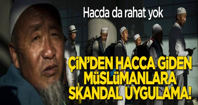 Çin'den hacca giden Müslümanlara skandal uygulama!
