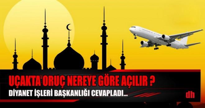 Uçakla seyahat eden oruçlu kişi iftarını nereye göre yapar?