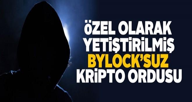 FETÖ'den ByLock'suz kripto ordusu
