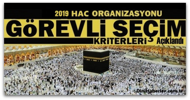 2019 Yılı Hac Organizasyonu Görevli Personel Seçimi Talimatı yayımlandı