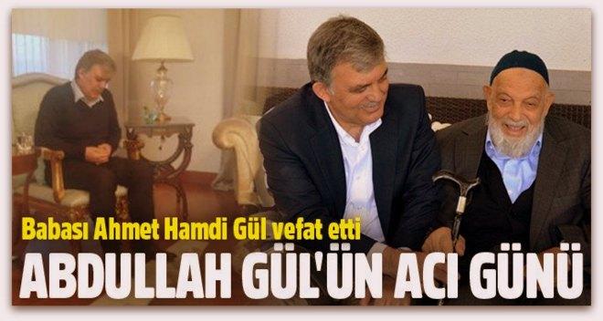 Abdullah Gül\'ün babası Ahmet Hamdi Gül vefat etti