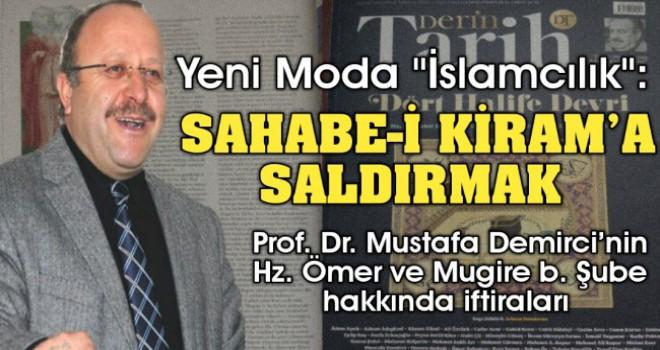 Yeni Moda 'İslamcılık' Sahabe-i Kiram'a saldırmak