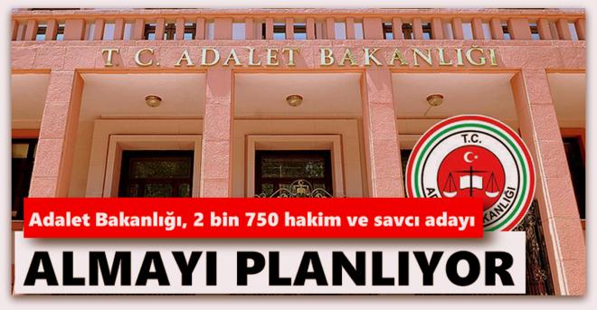 Adalet Bakanlığı, 2 bin 750 hakim ve savcı adayı almayı planlıyor