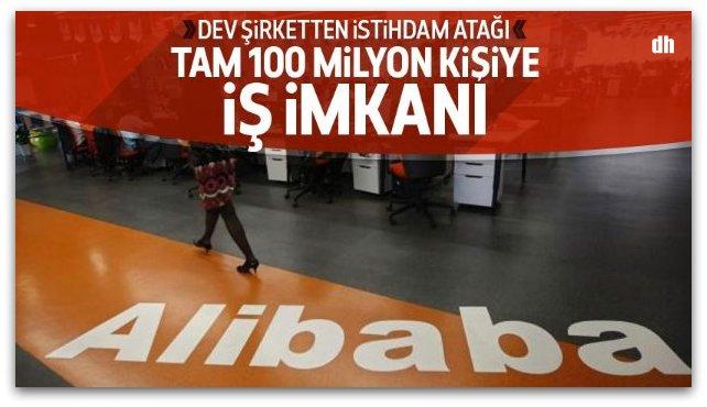 Alibaba 100 milyon kişiye iş verecek!