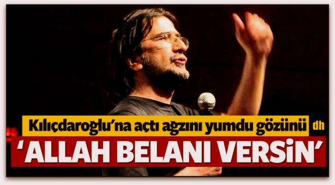 Allah belanı versin Kılıçdaroğlu
