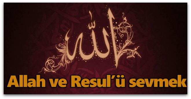 Allah ve Resul'ü sevmek