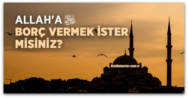 Allah\'a Borç Vermek İster misiniz?