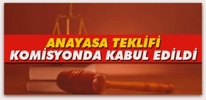 Anayasa teklifi komisyonda kabul edildi