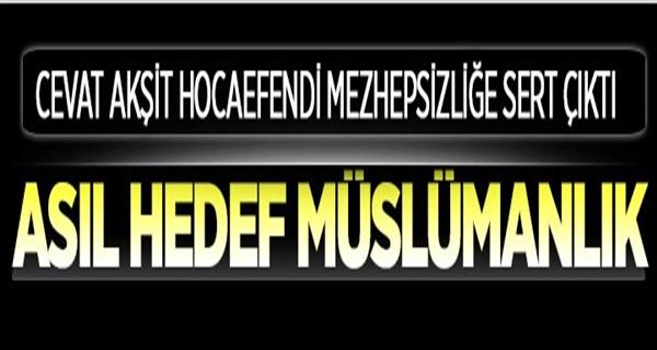 Asıl hedef Müslümanlık