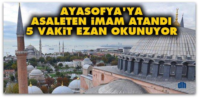 Ayasofya\'ya asaleten imam atandı