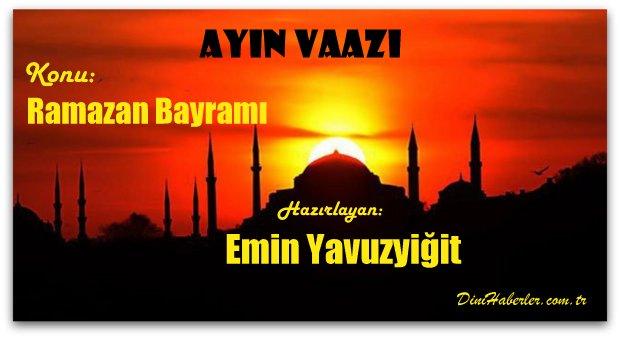 AYIN VAAZI, Ramazan Bayramı Sunum Vaaz