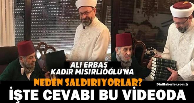 Başkan Ali Erbaş ve Kadir Mısırlıoğlu'na Neden Saldırıyorlar. İşte Cevabı...