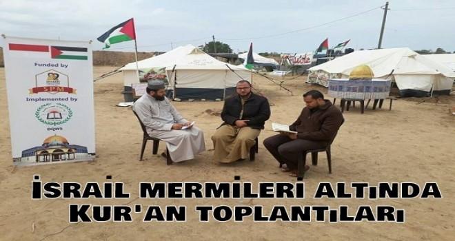 İsrail mermileri altında Kur'an toplantıları düzenlendi