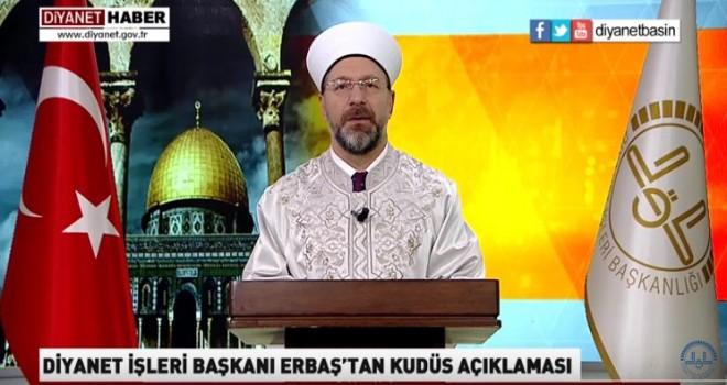 Diyanet İşleri Başkanı Erbaş'tan Kudüs Açıklaması