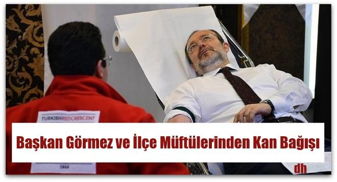 Başkan Görmez ve ilçe Müftüleri Kan Bağışında Bulundu
