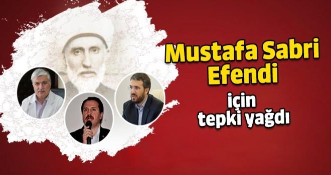 Mustafa Sabri Efendi için tepki yağdı