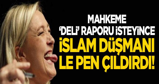 'Akıl sağlığı testi' kararı İslam düşmanı Le Pen'i çıldırttı!