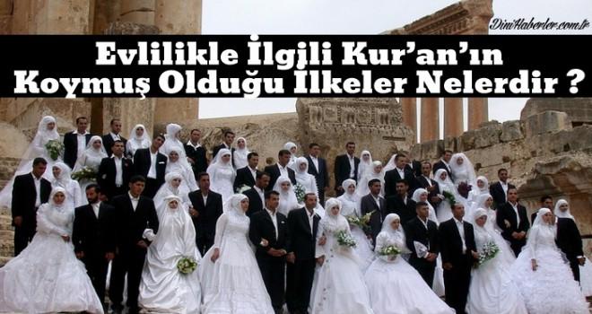 Evlilikle İlgili Kur'an'ın Koymuş Olduğu İlkeler Nelerdir ?
