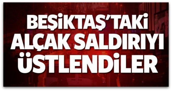 Beşiktaş\'taki saldırıyı üstlendiler!