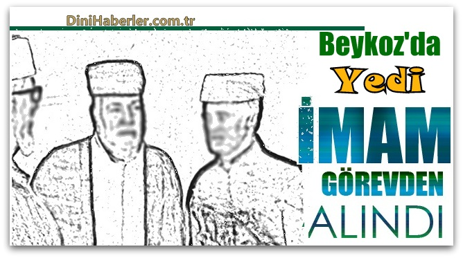 Beykoz Müftülüğü'nde 7 imam açığa alındı