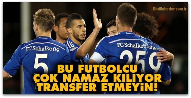 Bu futbolcu çok namaz kılıyor transfer etmeyin!