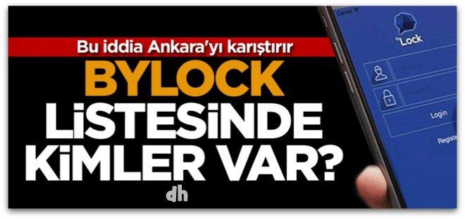 Bu iddia Ankara\'yı karıştırır... ByLock listesinde kimler var?
