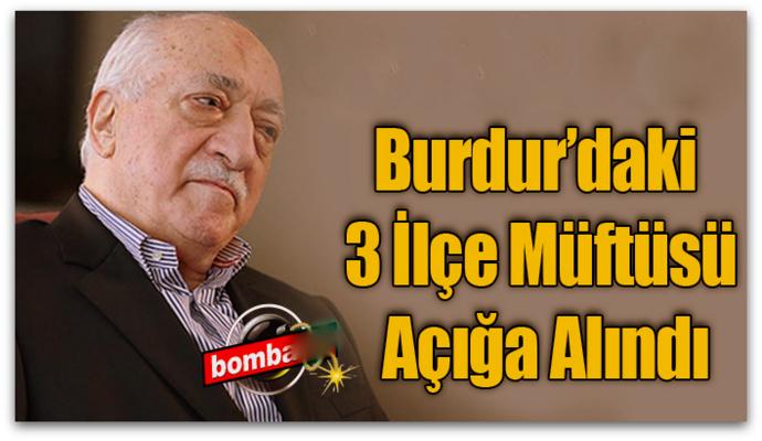 Burdur'daki 3 İlçe Müftüsü Açığa Alındı