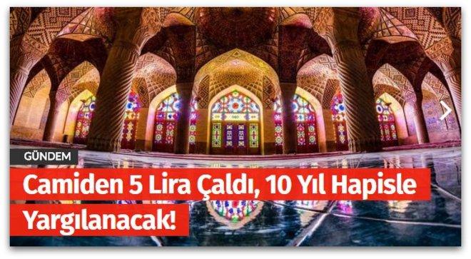 Camiden 5 Lira Çaldı, 10 Yıl Hapisle Yargılanacak!