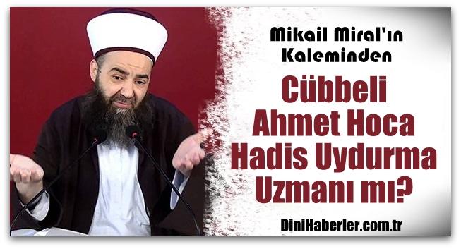 Cübbeli Ahmet Hoca Hadis Uydurma Uzmanı mı?