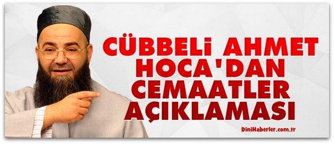 Cübbeli Ahmet Hoca\'dan Cemaatler açıklaması