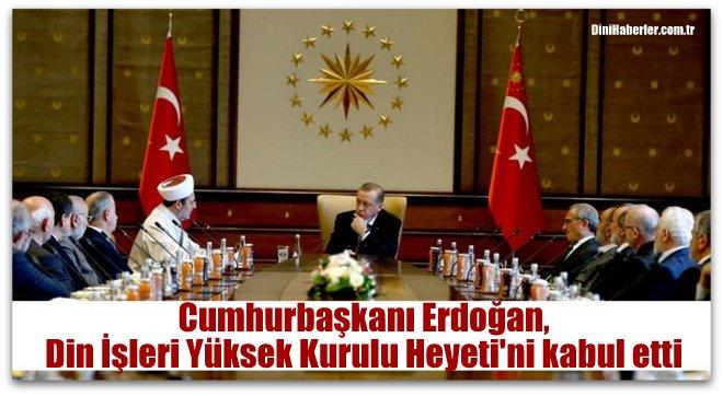Cumhurbaşkanı, Din İşleri Yüksek Kurulu Başkanlığı\'nı kabul etti