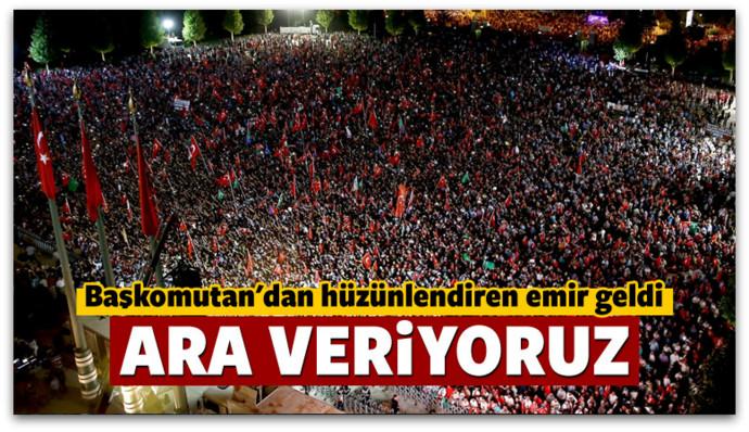 Cumhurbaşkanı Erdoğan, Demokrasi nöbetlerine ara veriyoruz