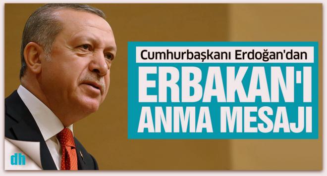 Cumhurbaşkanı Erdoğan\'dan Erbakan\'ı anma mesajı