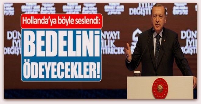 Cumhurbaşkanı Erdoğan, Bedelini ödeyecekler!